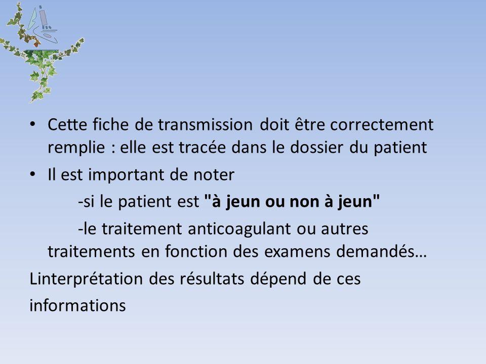 Cette fiche de transmission doit être correctement remplie : elle est tracée dans le dossier du patient