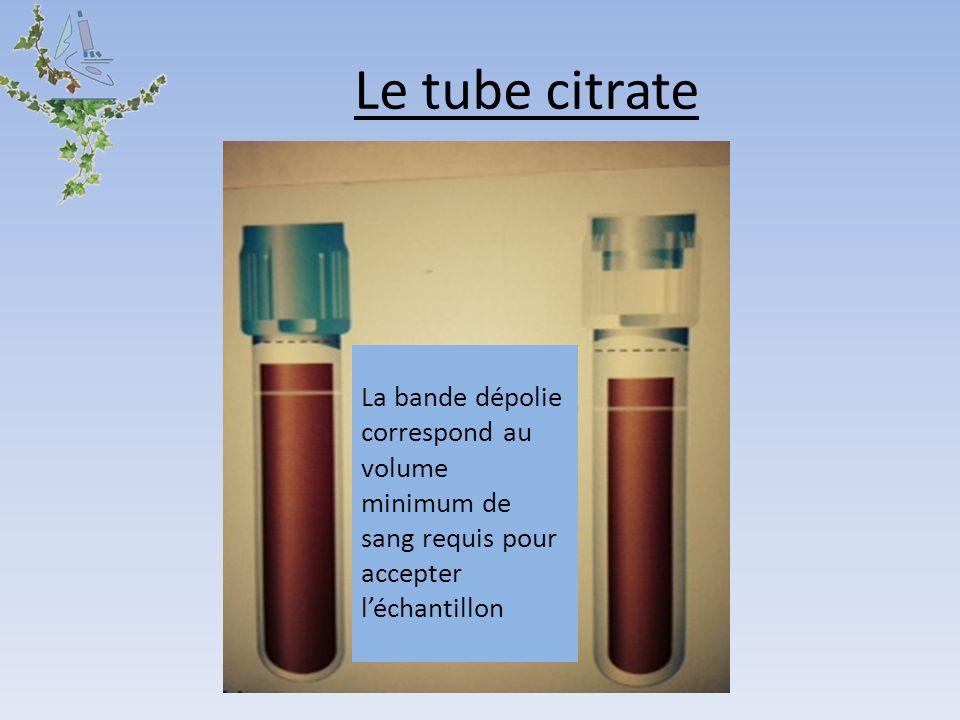 Le tube citrate La bande dépolie correspond au volume minimum de sang requis pour accepter l'échantillon.