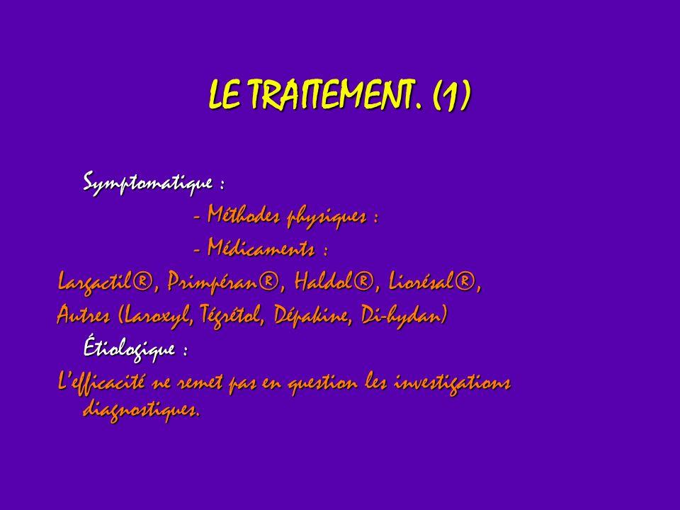LE TRAITEMENT. (1) Symptomatique : - Méthodes physiques :