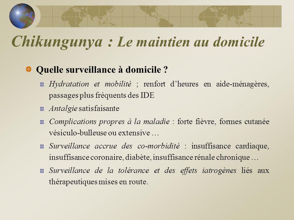 Chikungunya : Le maintien au domicile
