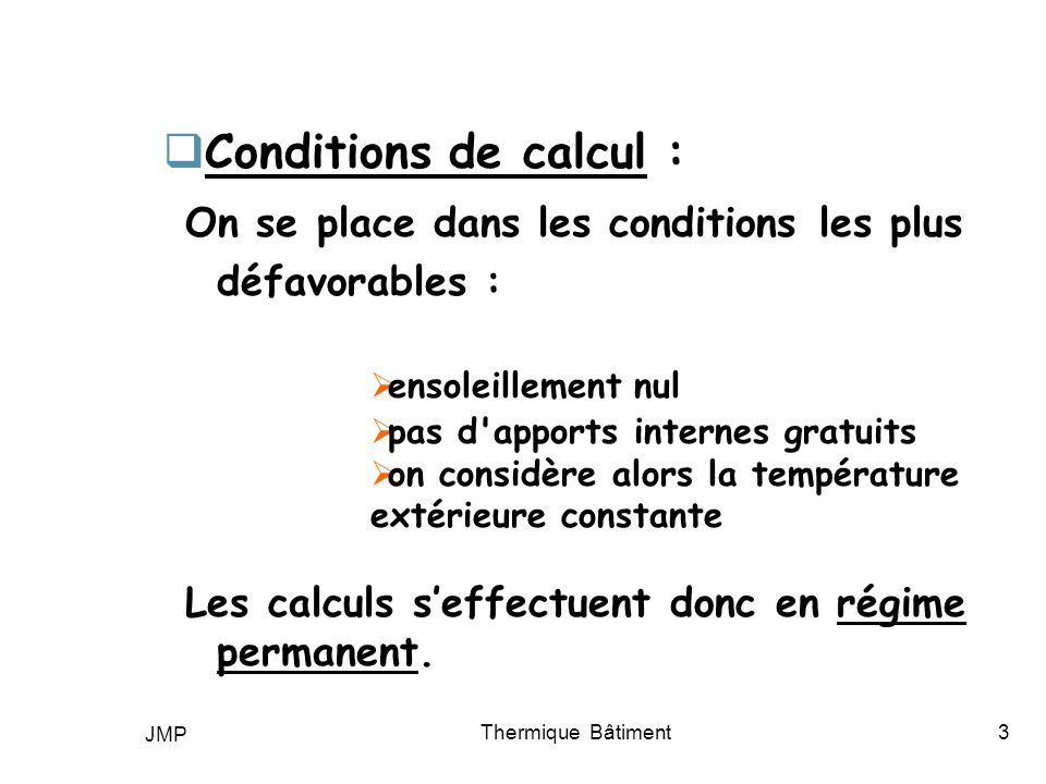 Conditions de calcul : On se place dans les conditions les plus défavorables : ensoleillement nul.