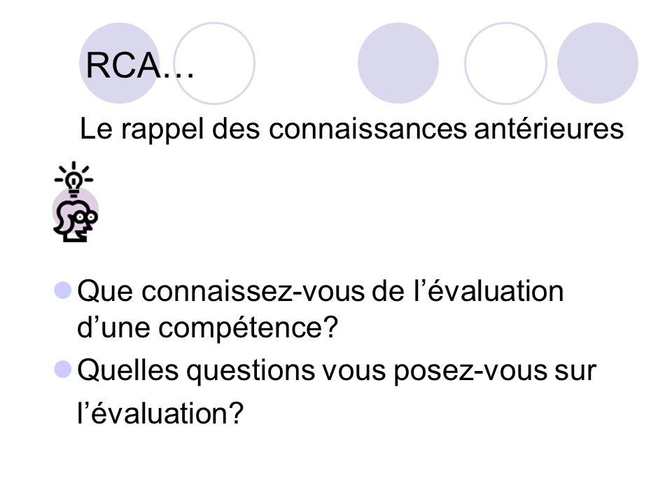 RCA… Le rappel des connaissances antérieures