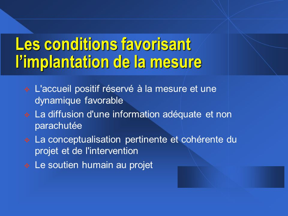 Les conditions favorisant l'implantation de la mesure