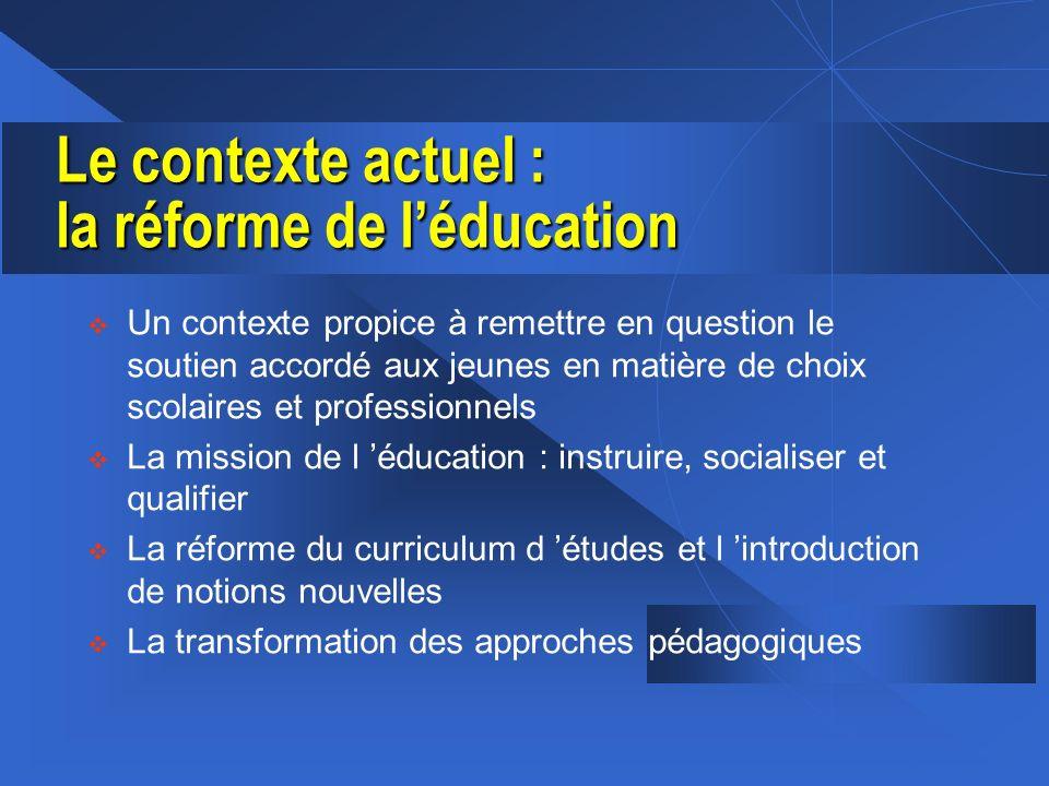 Le contexte actuel : la réforme de l'éducation