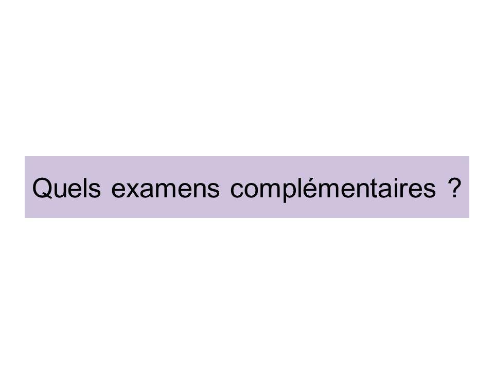 Quels examens complémentaires