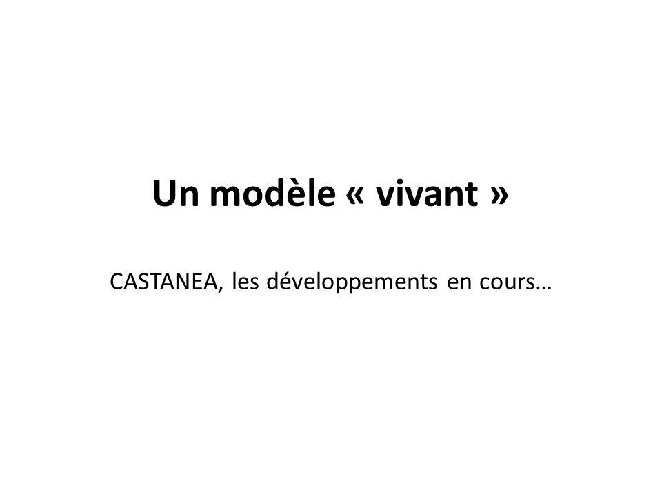 CASTANEA, les développements en cours…