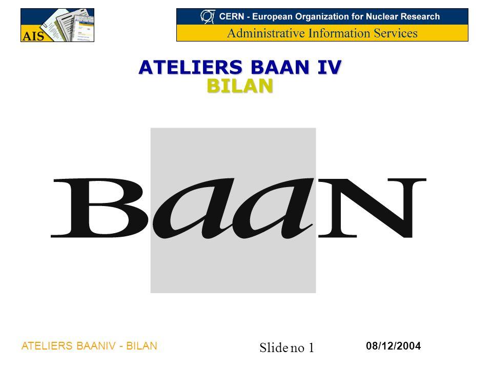 ATELIERS BAAN IV BILAN ATELIERS BAANIV - BILAN 08/12/2004