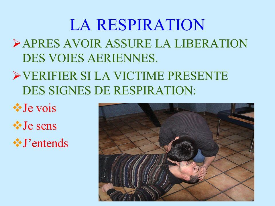 LA RESPIRATION APRES AVOIR ASSURE LA LIBERATION DES VOIES AERIENNES.