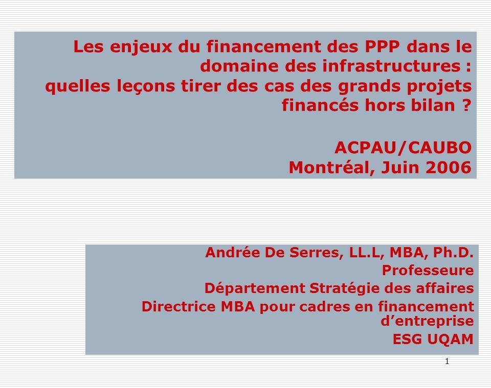 Les enjeux du financement des PPP dans le domaine des infrastructures : quelles leçons tirer des cas des grands projets financés hors bilan ACPAU/CAUBO Montréal, Juin 2006