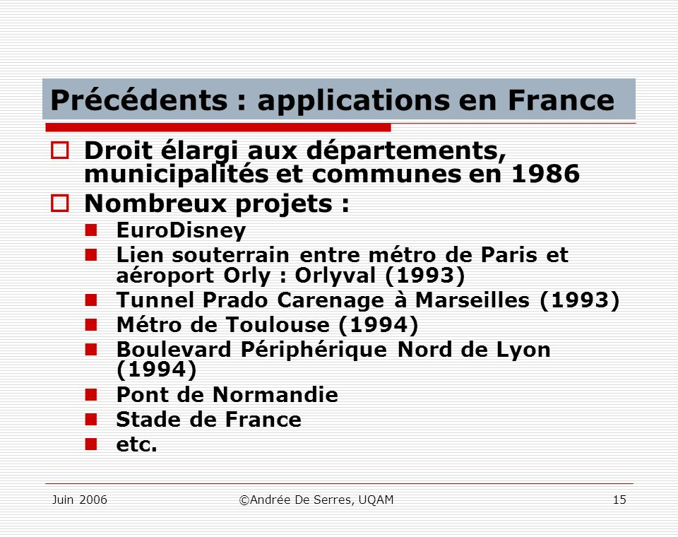 Précédents : applications en France