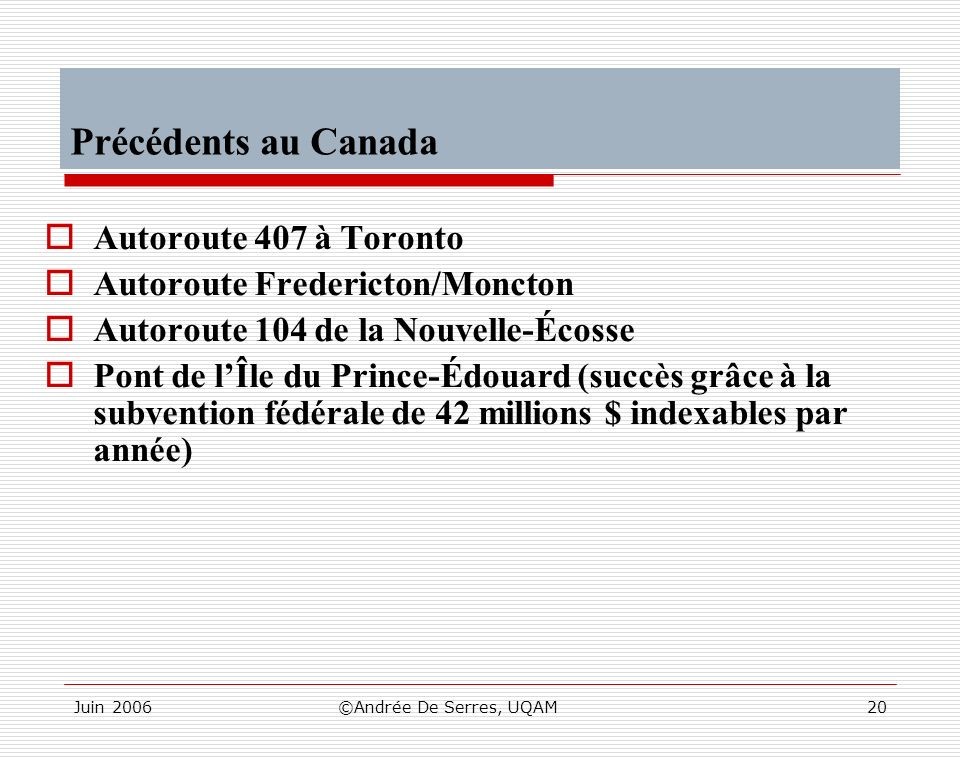 Précédents au Canada Autoroute 407 à Toronto