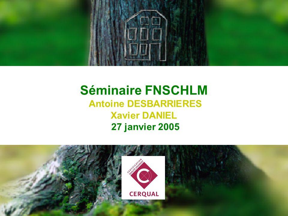 Séminaire FNSCHLM Antoine DESBARRIERES Xavier DANIEL 27 janvier 2005
