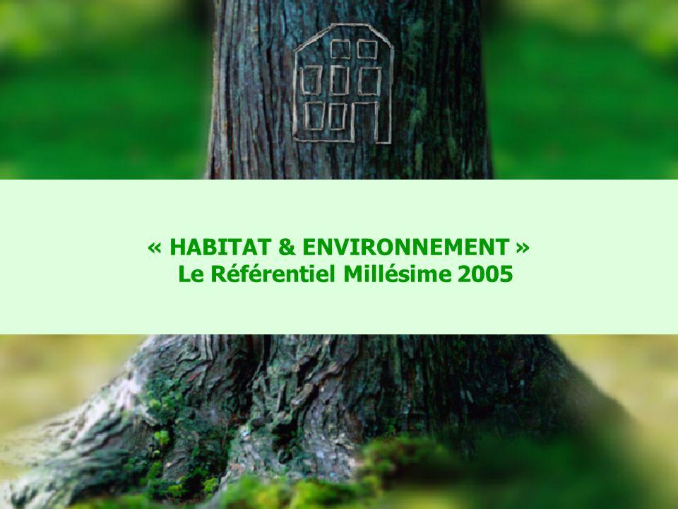 « HABITAT & ENVIRONNEMENT » Le Référentiel Millésime 2005