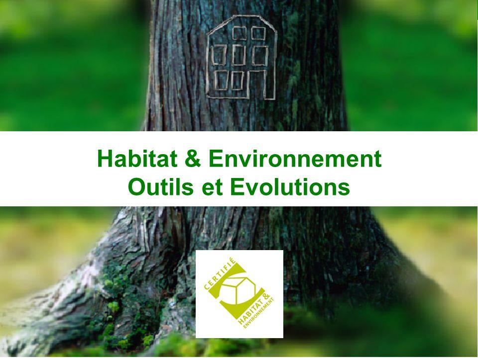 Habitat & Environnement Outils et Evolutions
