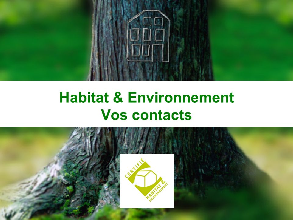 Habitat & Environnement Vos contacts