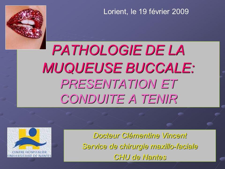 PATHOLOGIE DE LA MUQUEUSE BUCCALE: PRESENTATION ET CONDUITE A TENIR