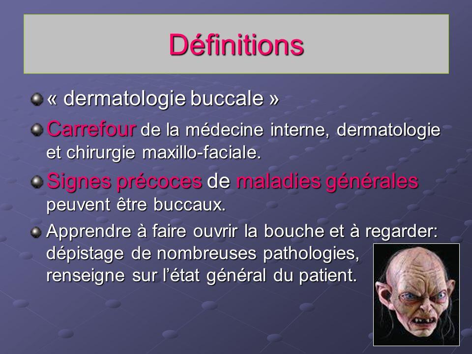 Définitions « dermatologie buccale »