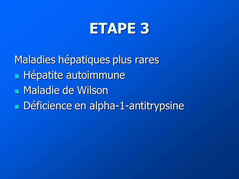 ETAPE 3 Maladies hépatiques plus rares Hépatite autoimmune