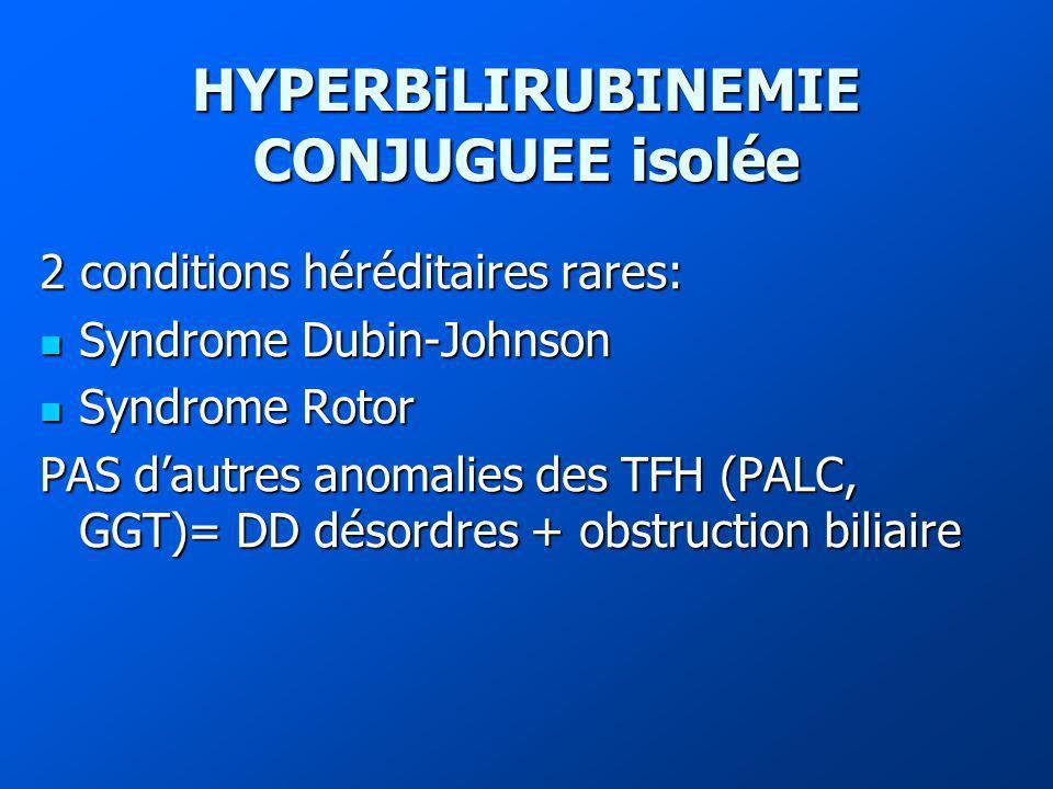 HYPERBiLIRUBINEMIE CONJUGUEE isolée