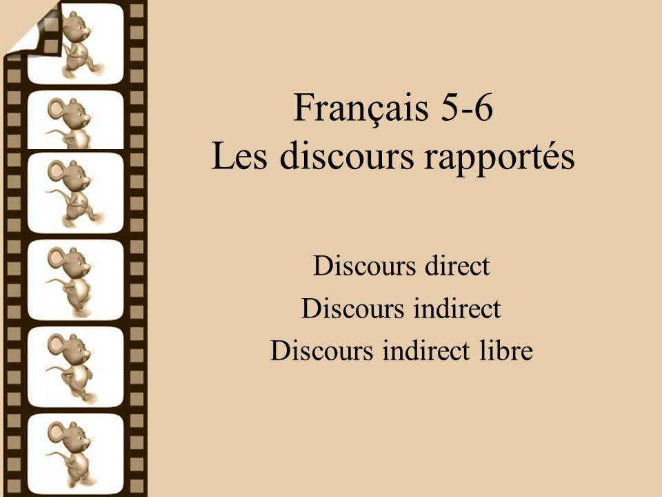 Français 5-6 Les discours rapportés