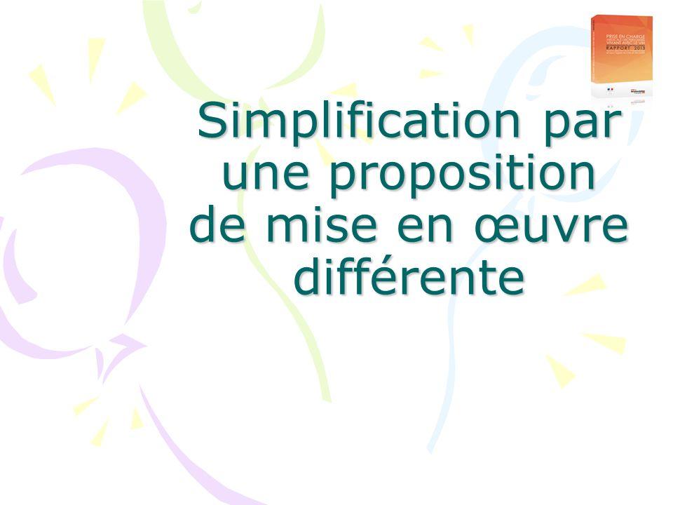 Simplification par une proposition de mise en œuvre différente