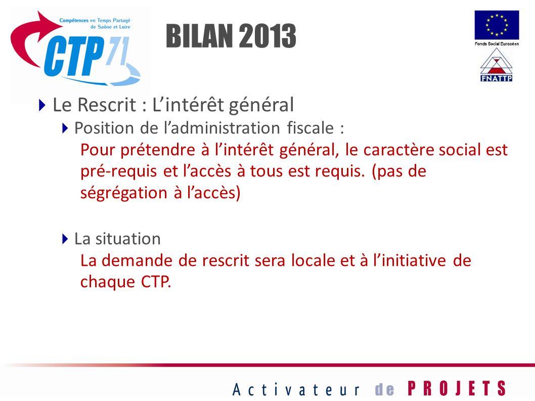 BILAN 2013 Le Rescrit : L'intérêt général