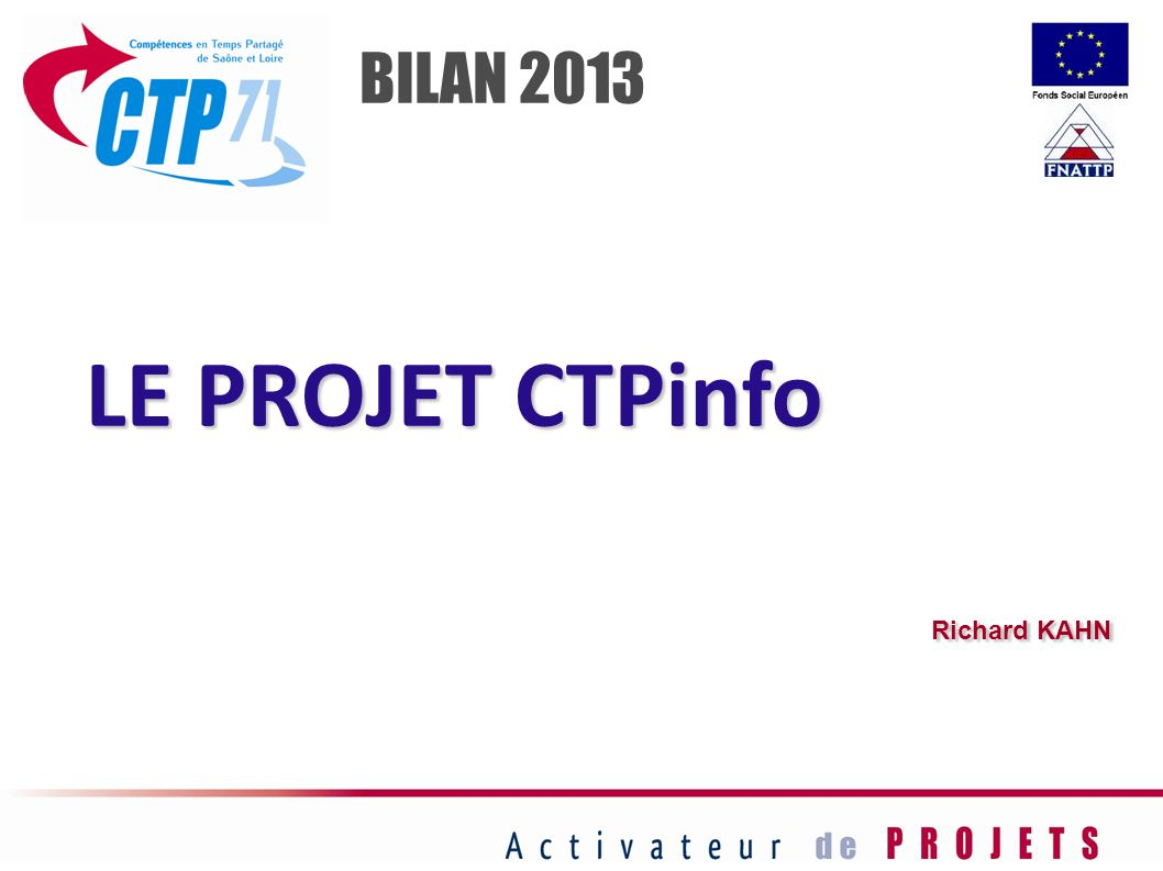 BILAN 2013 LE PROJET CTPinfo Richard KAHN 23