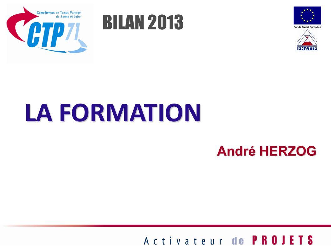 BILAN 2013 LA FORMATION André HERZOG 30
