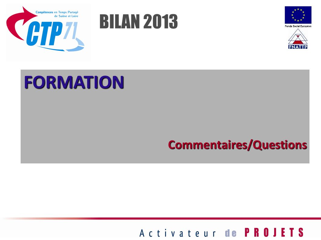 BILAN 2013 FORMATION Commentaires/Questions 35