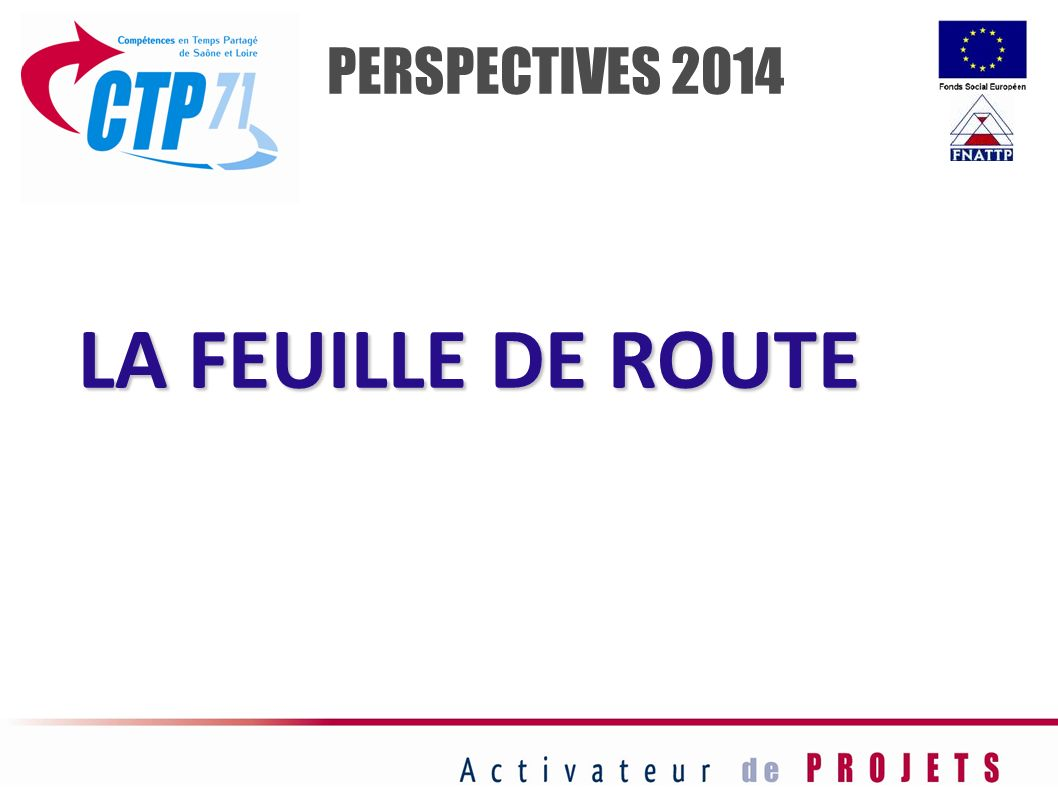 PERSPECTIVES 2014 LA FEUILLE DE ROUTE 72