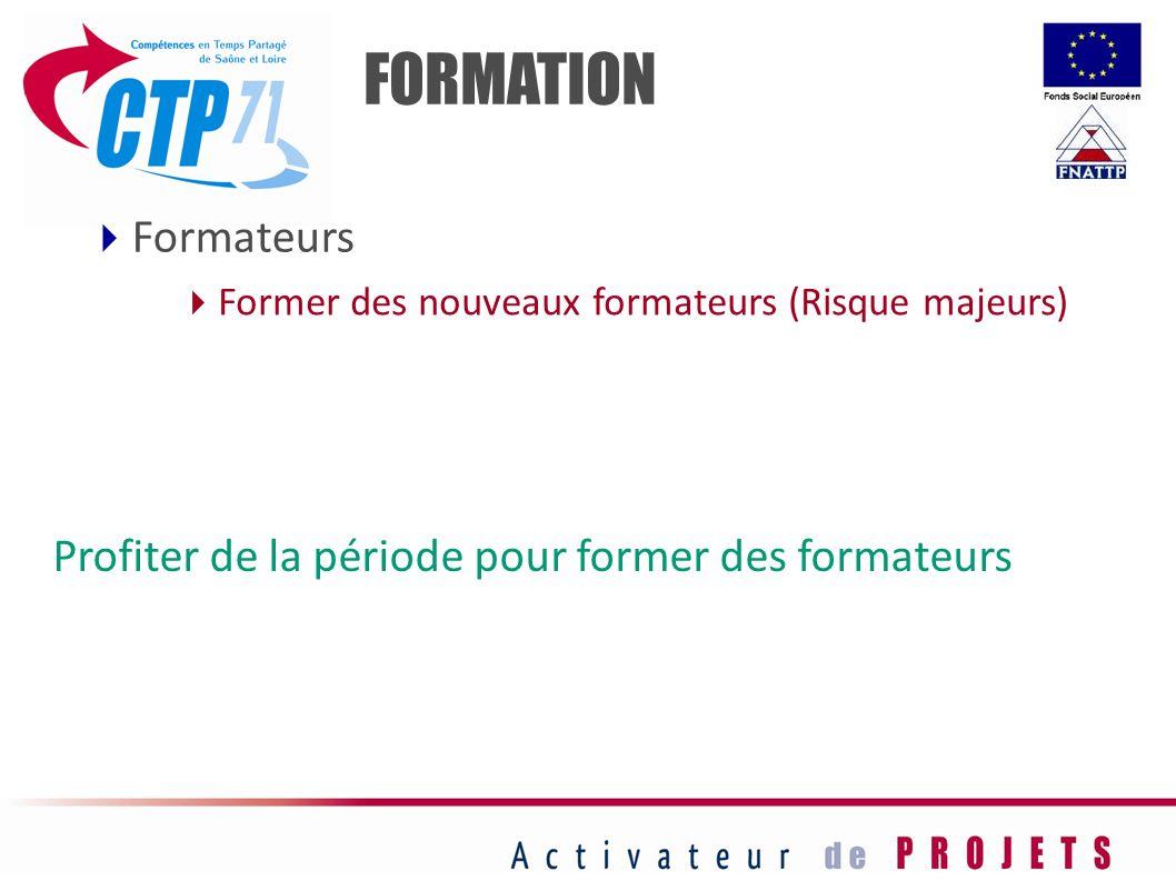 FORMATION Formateurs Profiter de la période pour former des formateurs