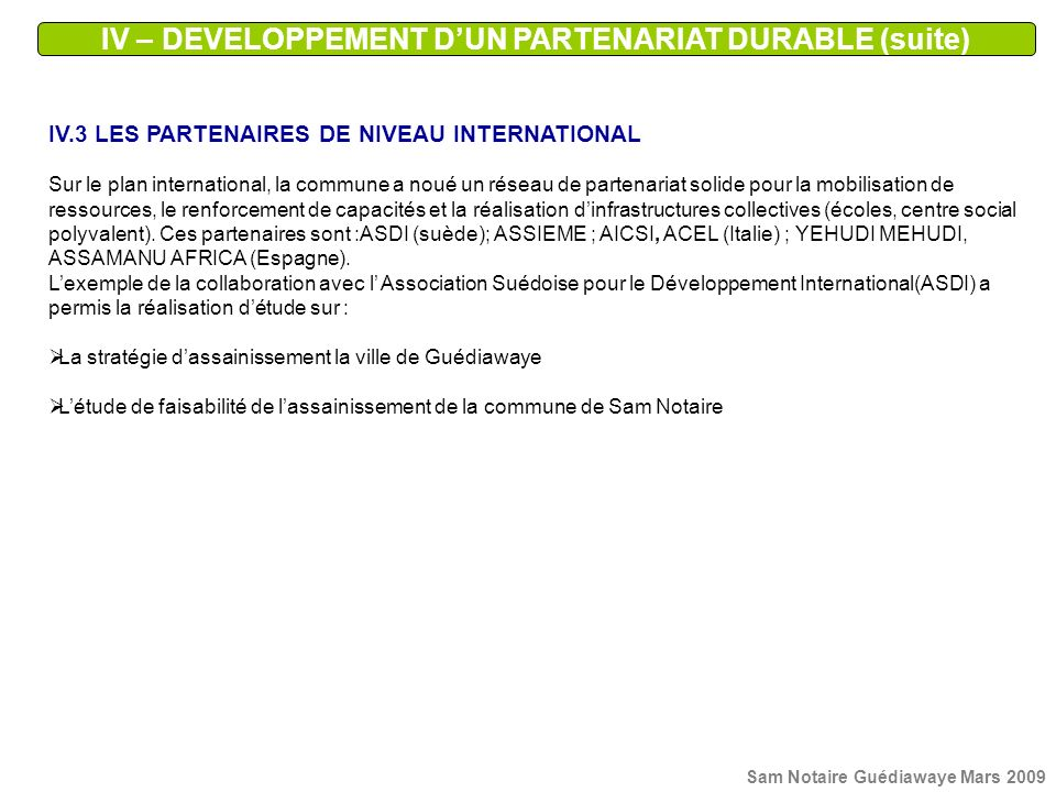 IV – DEVELOPPEMENT D'UN PARTENARIAT DURABLE (suite)