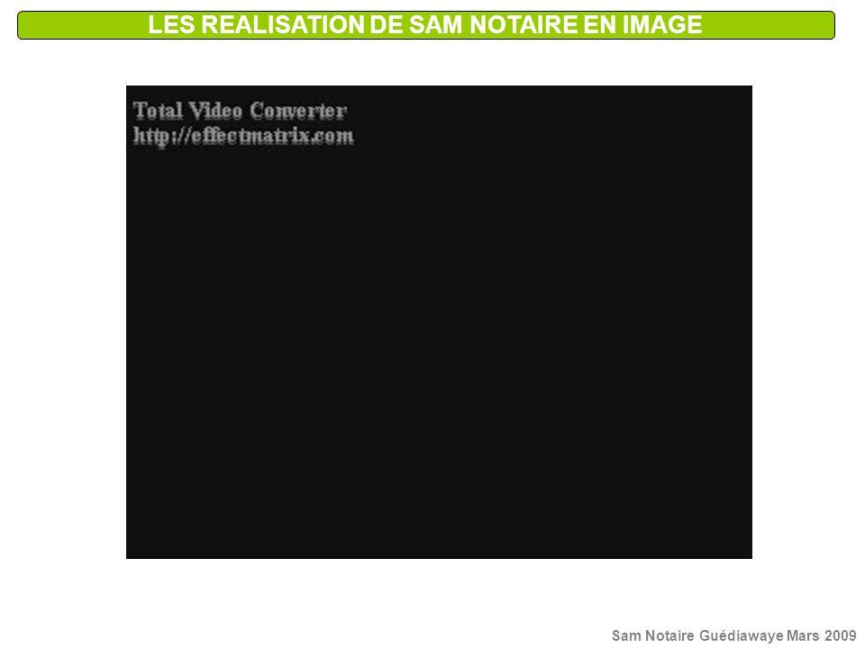 LES REALISATION DE SAM NOTAIRE EN IMAGE