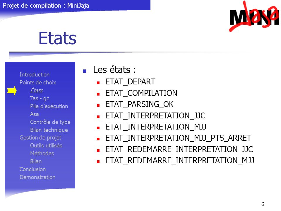 Etats Les états : ETAT_DEPART ETAT_COMPILATION ETAT_PARSING_OK