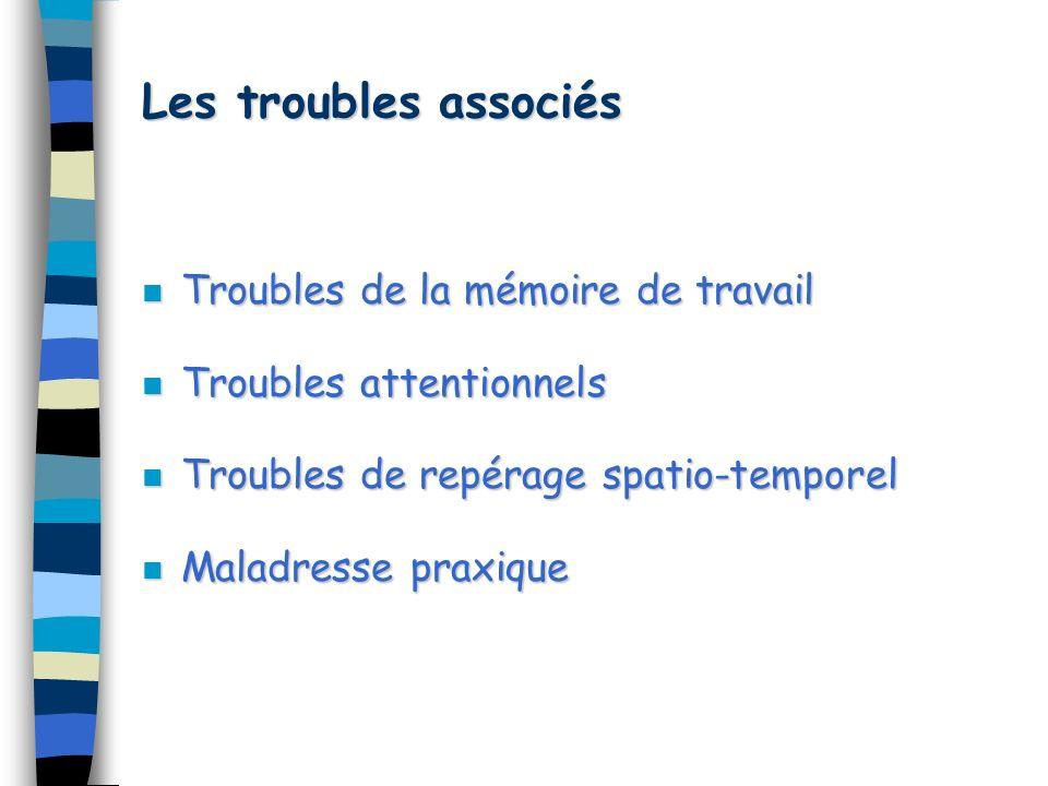 Les troubles associés Troubles de la mémoire de travail