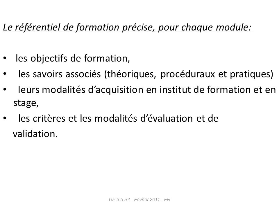 Le référentiel de formation précise, pour chaque module: