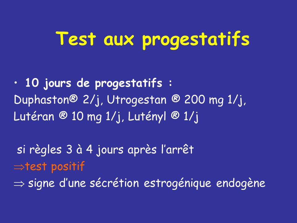 Test aux progestatifs 10 jours de progestatifs :