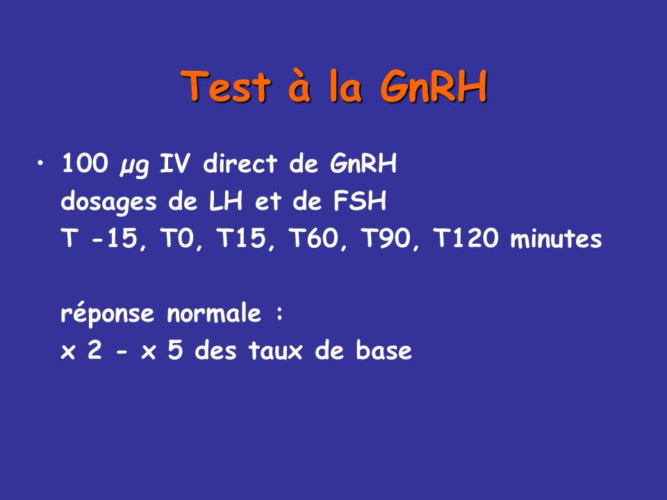 Test à la GnRH 100 µg IV direct de GnRH dosages de LH et de FSH