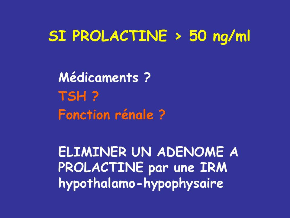 SI PROLACTINE > 50 ng/ml