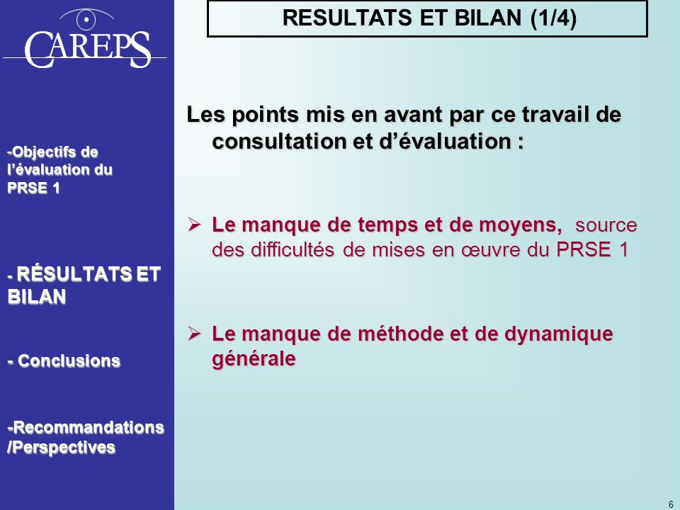 RESULTATS ET BILAN (1/4) Les points mis en avant par ce travail de consultation et d'évaluation :