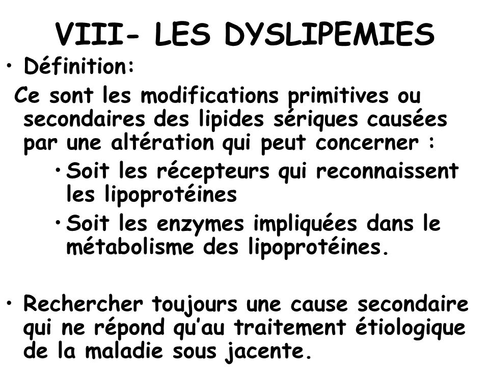 VIII- LES DYSLIPEMIES Définition: