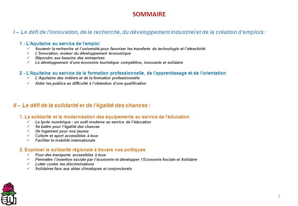 SOMMAIRE I – Le défi de l'innovation, de la recherche, du développement industriel et de la création d'emplois :