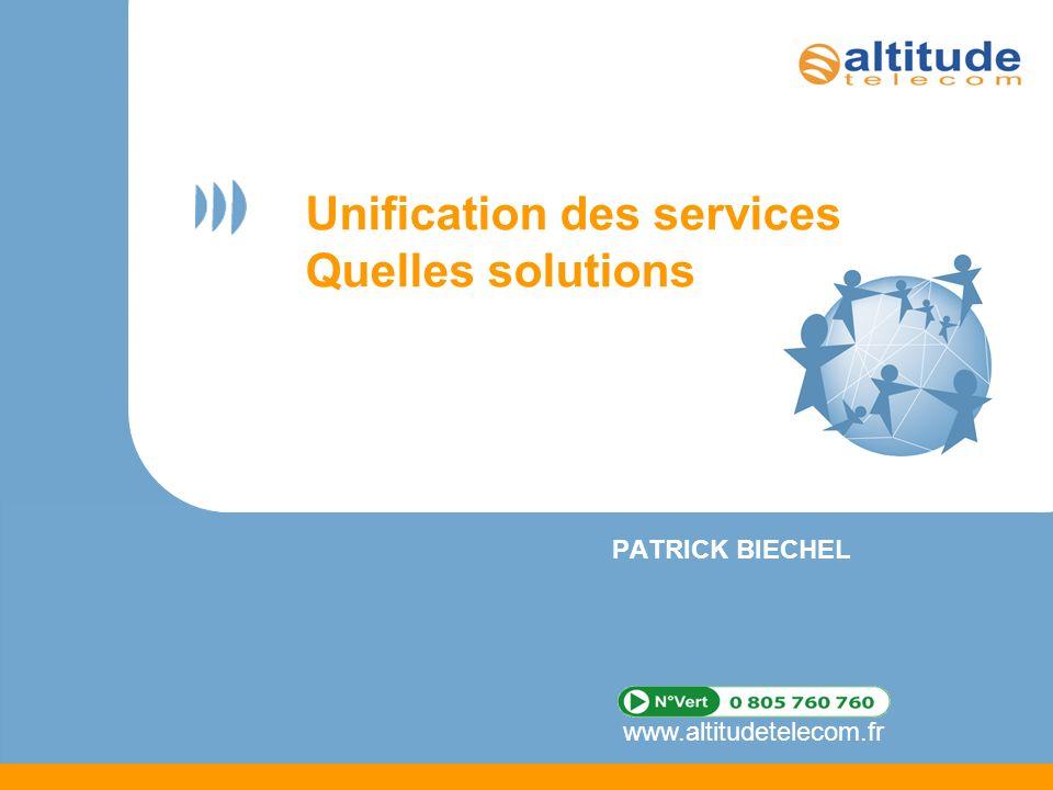 Unification des services Quelles solutions