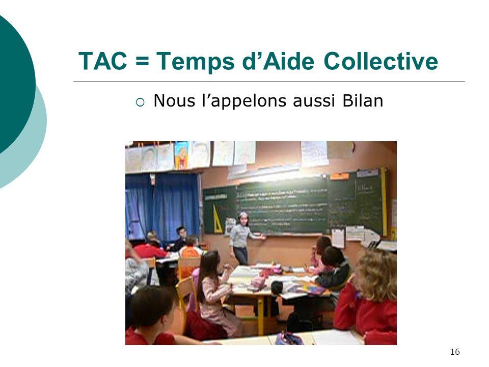 TAC = Temps d'Aide Collective