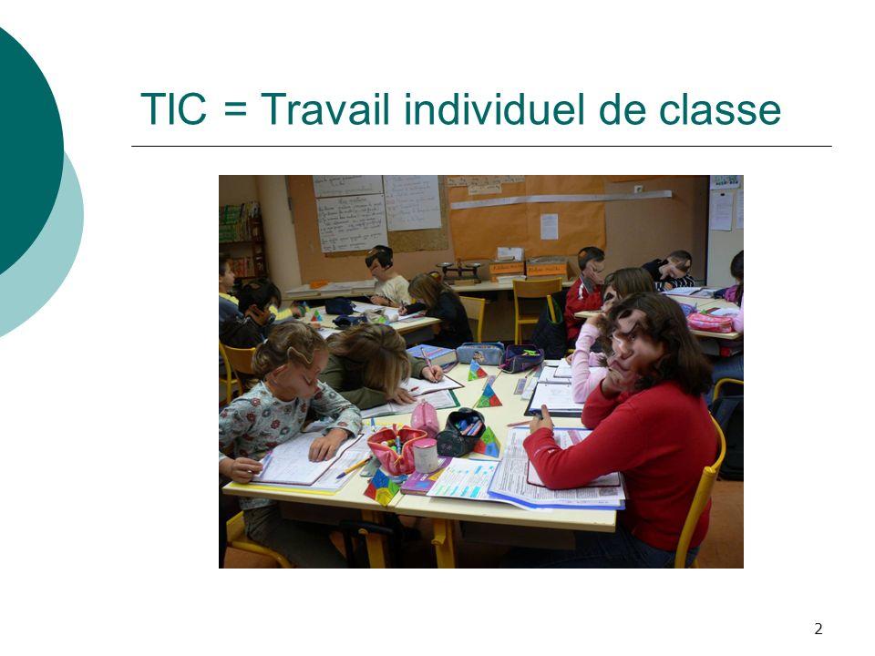 TIC = Travail individuel de classe