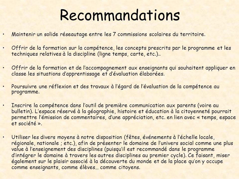 Recommandations Maintenir un solide réseautage entre les 7 commissions scolaires du territoire.
