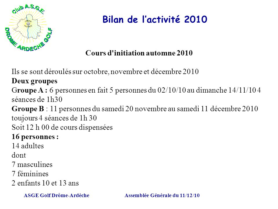 Cours d initiation automne 2010 Assemblée Générale du 11/12/10