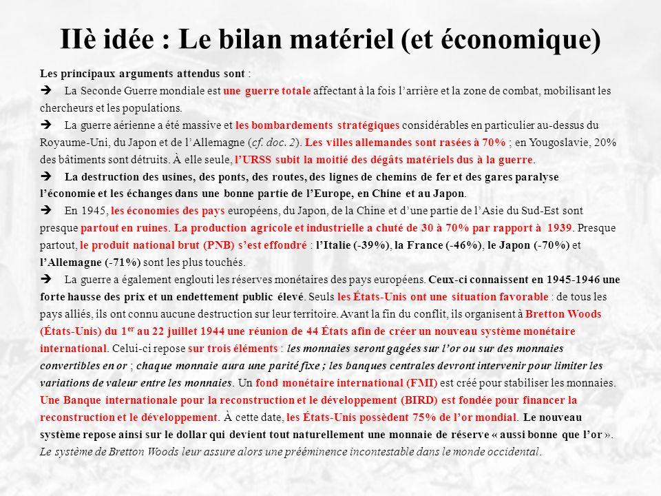 IIè idée : Le bilan matériel (et économique)