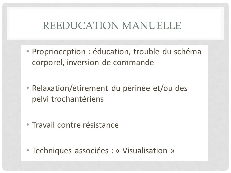 REEDUCATION manuelle Proprioception : éducation, trouble du schéma corporel, inversion de commande.