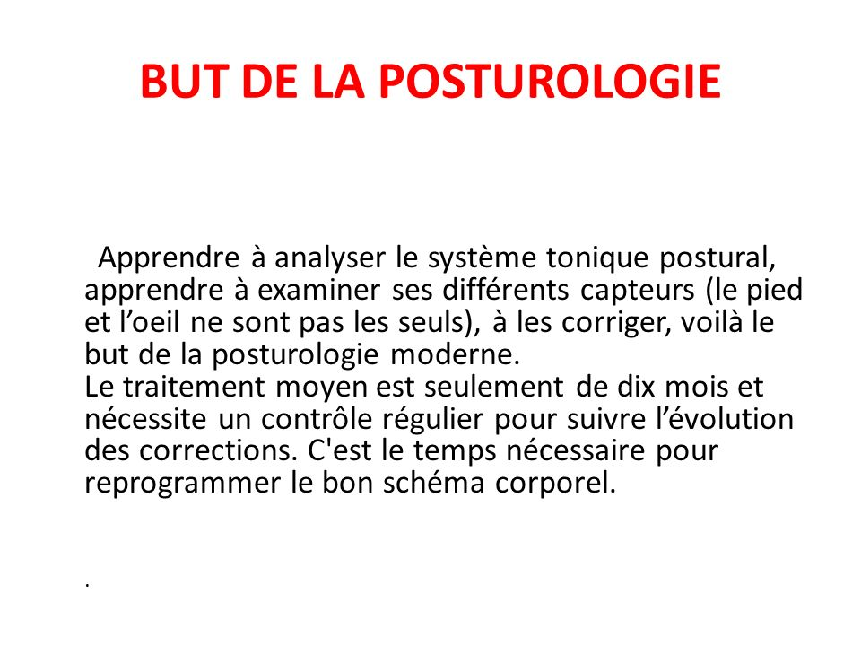 BUT DE LA POSTUROLOGIE